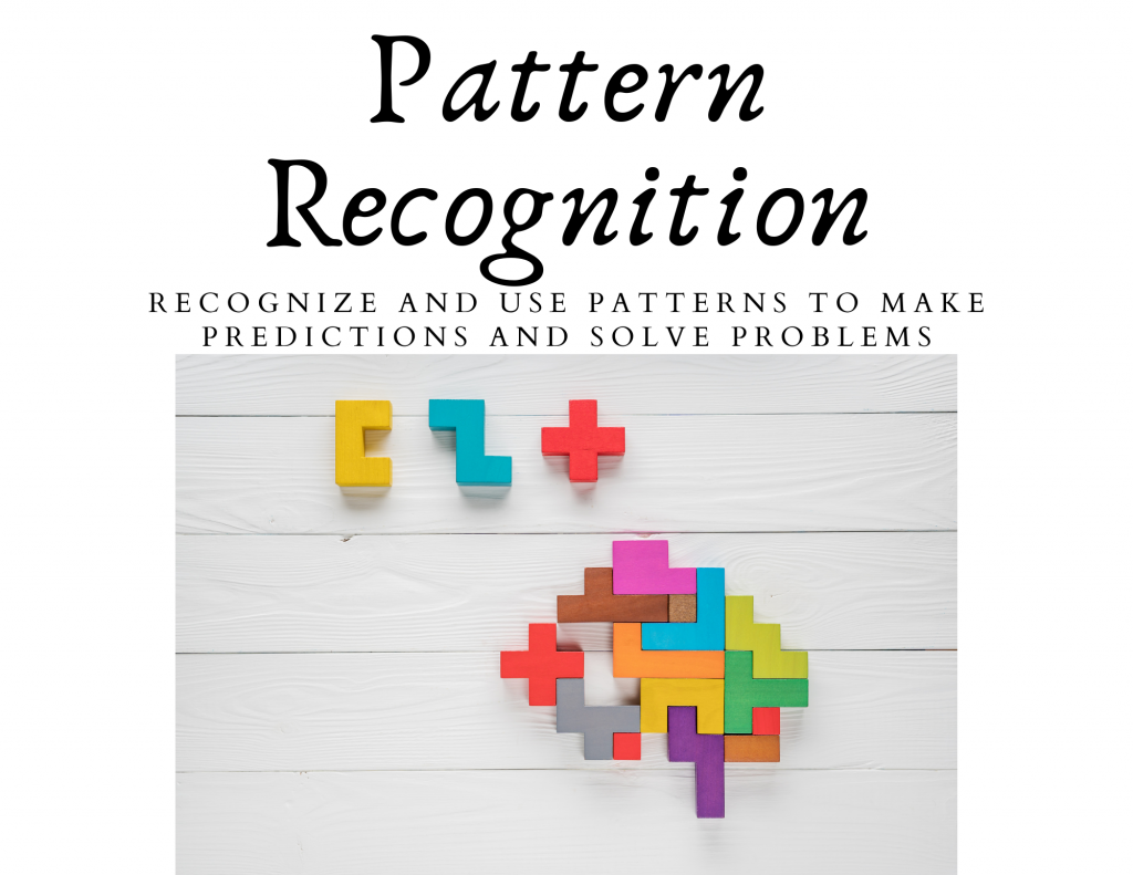 Pattern Recognition: recognize and use patterns to make predictions and solve problems. Image of puzzle blocks that fit together.